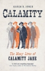 Calamity : The Many Lives of Calamity Jane - Book