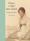 Dress in the Age of Jane Austen : Regency Fashion - Book