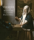 Vermeer and the Masters of Genre Painting : Inspiration and Rivalry - Book