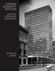 Gordon Bunshaft and SOM : Building Corporate Modernism - Book