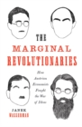 The Marginal Revolutionaries : How Austrian Economists Fought the War of Ideas - Book
