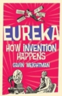 Eureka : How Invention Happens - Book