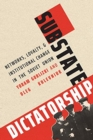 Substate Dictatorship : Networks, Loyalty, and Institutional Change in the Soviet Union - Book