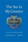 The Sea Is My Country : The Maritime World of the Makahs - Book