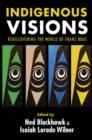 Indigenous Visions : Rediscovering the World of Franz Boas - eBook