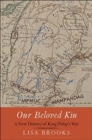 Our Beloved Kin : A New History of King Philip's War - Book