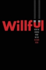 Willful : How We Choose What We Do - Book
