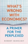 What?s Wrong with Economics? : A Primer for the Perplexed - Book