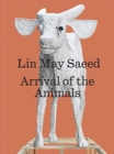 Lin May Saeed : Arrival of the Animals - Book