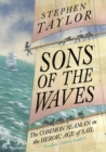 Sons of the Waves : The Common Seaman in the Heroic Age of Sail - eBook