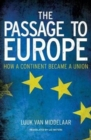 The Passage to Europe : How a Continent Became a Union - Book