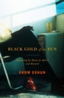 Black Gold of the Sun : Searching for Home in Africa and Beyond - eBook