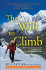 The Will to Climb : Obsession and Commitment and the Quest to Climb Annapurna--the World's Deadliest Peak - eBook