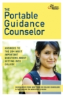 The Portable Guidance Counselor : Answers to the 284 Most Important Questions About Getting Into College - eBook