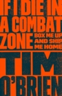 If I Die in a Combat Zone : Box Me Up and Ship Me Home - eBook