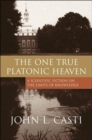 The One True Platonic Heaven : A Scientific Fiction on the Limits of Knowledge - Book
