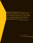 Space Science and the International Traffic in Arms Regulations : Summary of a Workshop - eBook
