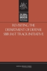 Revisiting the Department of Defense SBIR Fast Track Initiative - eBook