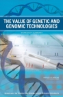 The Value of Genetic and Genomic Technologies : Workshop Summary - Book