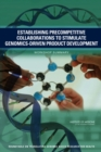 Establishing Precompetitive Collaborations to Stimulate Genomics-Driven Product Development : Workshop Summary - Book
