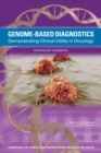 Genome-Based Diagnostics : Demonstrating Clinical Utility in Oncology: Workshop Summary - Book