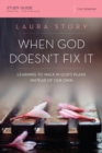 When God Doesn't Fix It Study Guide : Learning to Walk in God's Plans Instead of Our Own - Book