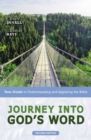 Journey into God's Word, Second Edition : Your Guide to Understanding and Applying the Bible - Book