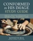 Conformed to His Image Study Guide : Biblical, Practical Approaches to Spiritual Formation - Book