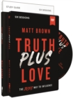 Truth Plus Love Study Guide with DVD : The Jesus Way to Influence - Book