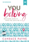 You Belong Video Study : Because God Is Who He Says He Is - Book