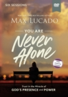 You Are Never Alone Video Study : Trust In The Miracle Of God's Presence And Power - Book