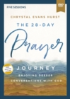 The 28-Day Prayer Journey Video Study : Enjoying Deeper Conversations with God - Book