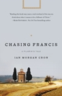 Chasing Francis : A Pilgrim's Tale - Book