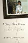 A Very Fine House : A Mother's Story of Love, Faith, and Crystal Meth - Book