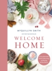 Welcome Home : A Cozy Minimalist Guide to Decorating and Hosting All Year Round - eBook