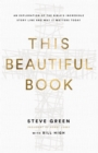 This Beautiful Book : An Exploration of the Bible's Incredible Story Line and Why It Matters Today - Book