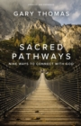 Sacred Pathways : Nine Ways to Connect with God - Book