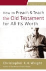 How to Preach and Teach the Old Testament for All Its Worth - eBook