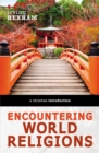 Encountering World Religions : A Christian Introduction - Book