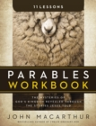 Parables Workbook : The Mysteries of God's Kingdom Revealed Through the Stories Jesus Told - Book