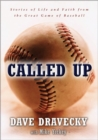 Called Up : Stories of Life and Faith from the Great Game of Baseball - eBook