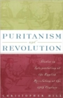 Puritanism and Revolution : Studies in Interpretation of the English Revolution of the 17th Century - Book