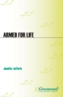 Armed for Life: The Army of God and Anti-Abortion Terror in the United States : The Army of God and Anti-Abortion Terror in the United States - eBook