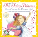 The Very Fairy Princess: Here Comes the Flower Girl! - Book