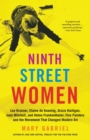 Ninth Street Women : Lee Krasner, Elaine de Kooning, Grace Hartigan, Joan Mitchell, and Helen Frankenthaler: Five Painters and the Movement That Changed Modern Art - eBook