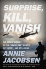 Surprise, Kill, Vanish : The Secret History of CIA Paramilitary Armies, Operators, and Assassins - eBook