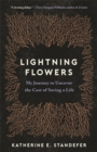 Lightning Flowers : My Journey to Uncover the Cost of Saving a Life - Book