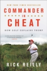 Commander in Cheat : How Golf Explains Trump - eBook