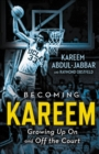 Becoming Kareem : Growing Up On and Off the Court - eBook