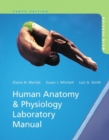 Human Anatomy & Physiology Laboratory Manual with MasteringA&P, Main Version - Book